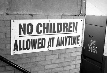 no children allowed at anytime