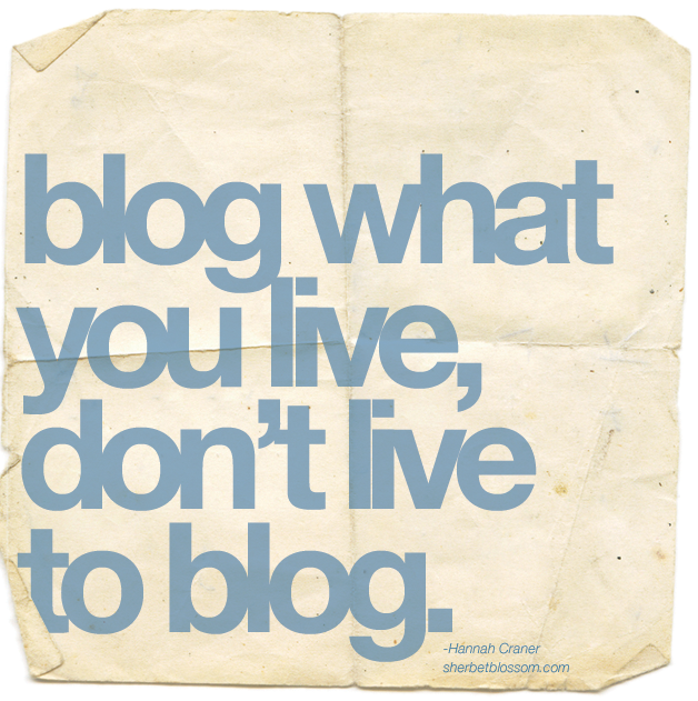 blog-what-you-live-dont-live-to-blog-blogging