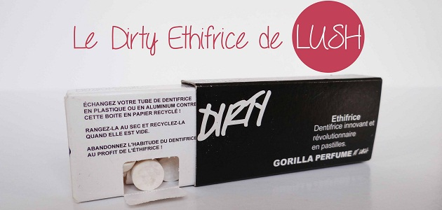 dirty-ethifrice-lush-dentifrice-avis-gorilla-perfume-avisè