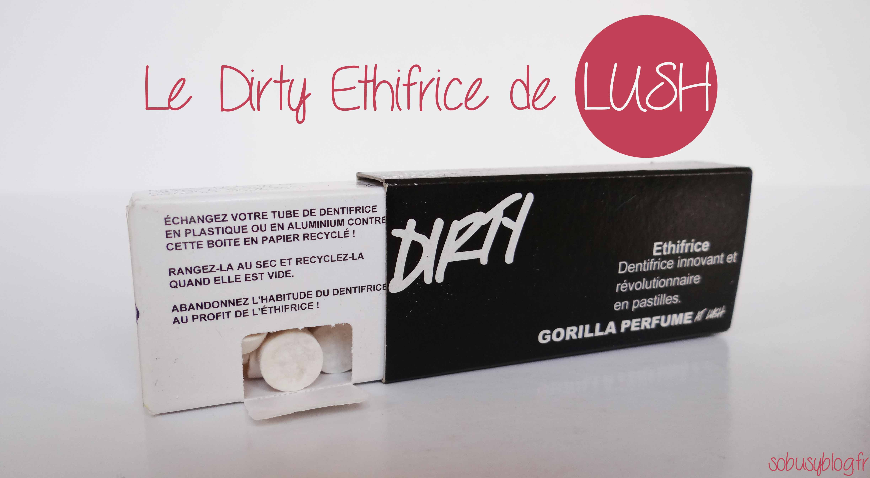 dirty-ethifrice-lush-dentifrice-avis-gorilla-perfume-avis